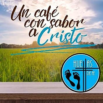 UN CAFÉ CON SABOR A CRISTO