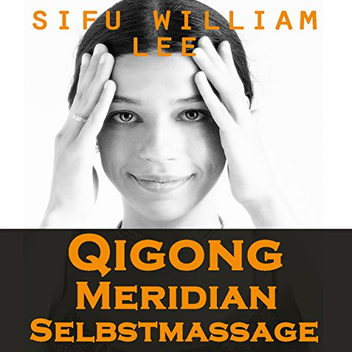 Qigong Meridian Selbstmassage [Qigong Meridian Self-Massage] audiobook cover art