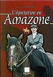 L'ÉQUITATION EN AMAZONE - Editions Crépin-Leblond - 01/09/2004