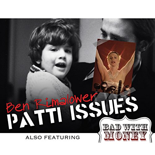 Patti Issues and Bad with Money audiobook cover art