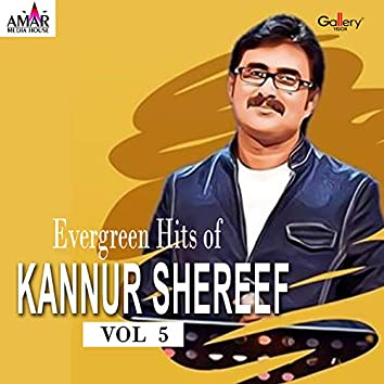 Evergreen Hits of Kannur Shereef, Vol. 5