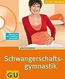 Schwangerschaftsgymnastik (mit CD) (GU Multimedia Partnerschaft & Familie) - Lisa Fehrenbach