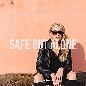 Safe but Alone