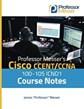 Professor Messer's Cisco CCENT/CCNA 100-105 ICND1 Course Notes