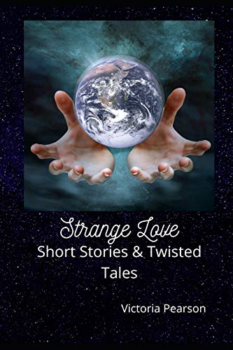 Book: Strange Love - Short Stories and Twisted Tales by Victoria Pearson