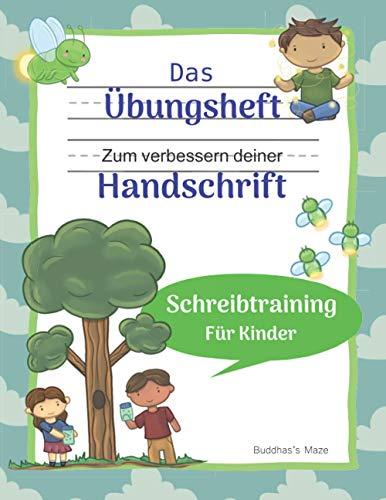 Das Übungsheft zum verbessern deiner Handschrift: Schreibtraining für Kinder