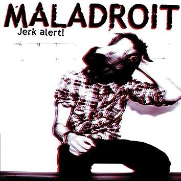Jerk Alert