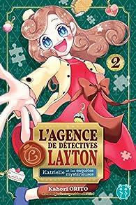 L'agence de détectives Layton, tome 2 : Katrielle et les enquêtes mystérieuses par Kahori Orito