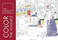 Image: Color the Classics: The Art Institute of Chicago (Adult Coloring Books) | Paperback: 64 pages | by Art Institute of Chicago (Author). Publisher: Sourcebooks; Clr Csm Edition (October 4, 2016)