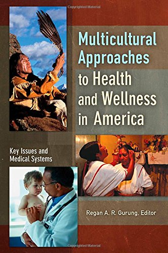 Multicultural Approaches to Health and Wellness in America [2 volumes]