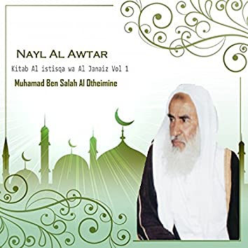 Nayl Al Awtar Vol 1 (Kitab Al istisqa wa Al Janaiz)