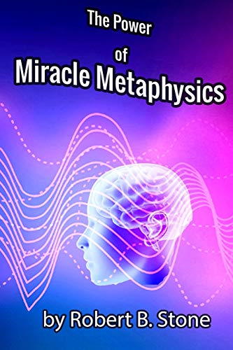 Compare Textbook Prices for The Power of Miracle Metaphysics  ISBN 9798557794145 by Stone, Robert B.