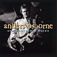 Ash Wednesday Blues by Anders Osborne (2001-03-13)