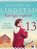 Folket på Lindstad 13 -Farlige rykter (Norwegian Edition)