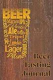 Beer Tasting Journal: Craft Beer Tasting Logbook, Beer Review Scorecards and Notes, Beer Lover Gifts, Beer Glass Word Cloud Cover, Space for Ratings, Favorites, Food Pairings