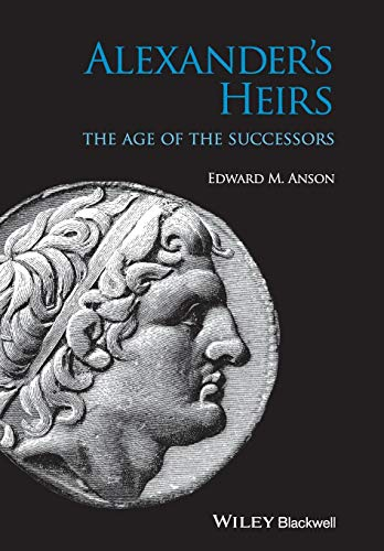 Alexander's Heirs: The Age of the Successors