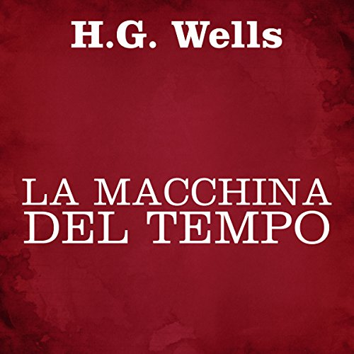La macchina del tempo                   By:                                                                                                                                 Herbert George Wells                               Narrated by:                                                                                                                                 Silvia Cecchini                      Length: 3 hrs and 26 mins     Not rated yet     Overall 0.0