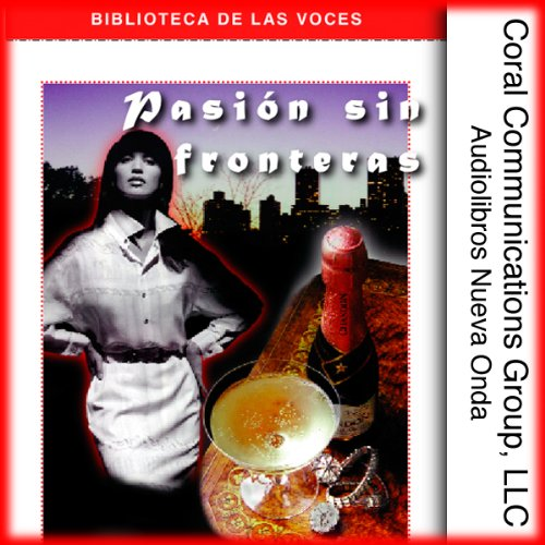 Pasion sin Fronteras [Boundless Passion]                   By:                                                                                                                                 Liliana Montesco                               Narrated by:                                                                                                                                 Graciela Lecube                      Length: 1 hr and 13 mins     1 rating     Overall 3.0