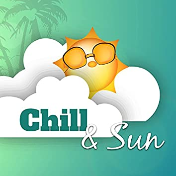 Chill & Sun – Ibiza Summertime, Sunrise Feeling, Ambient Summer, Holiday Vibes, Relax Under Palms, Bar Chill Out