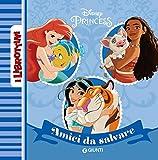 Amici da salvare. Disney Princess. I librottini. Ediz. a colori