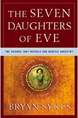 The Seven Daughters of Eve: The Science That Reveals Our Genetic Ancestry Kindle Edition