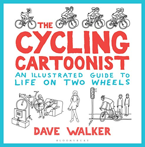 The Cycling Cartoonist: An Illustrated Guide to Life on Two...