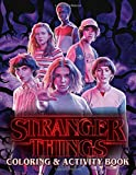 Stranger Things Coloring and Activity Book: A Great Book For All Stranger Things fans