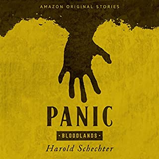 Panic                   Written by:                                                                                                                                 Harold Schechter                               Narrated by:                                                                                                                                 Steven Weber                      Length: 1 hr and 36 mins     Not rated yet     Overall 0.0