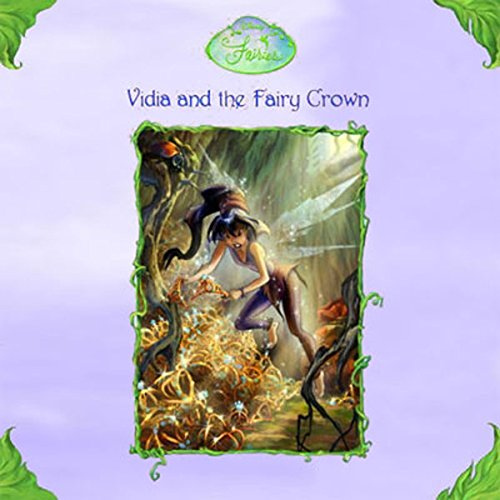 Disney Fairies Book 3     Vidia and the Fairy Crown              By:                                                                                                                                 Laura Driscoll                               Narrated by:                                                                                                                                 Alissa Hunnicutt                      Length: 1 hr and 12 mins     7 ratings     Overall 4.3