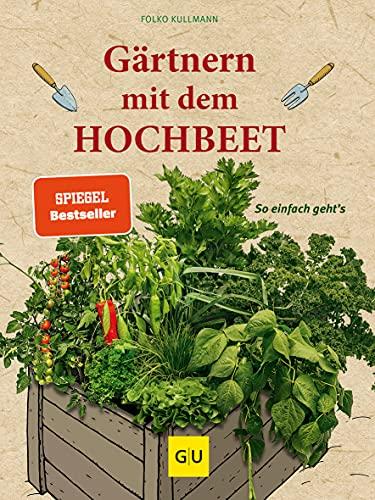 Kullmann, Folko<br />Gärtnern mit dem Hochbeet: So einfach geht's