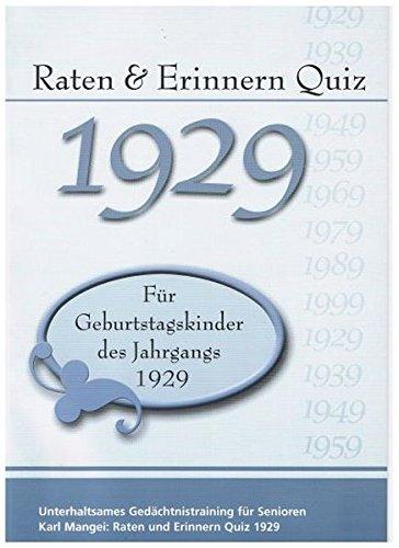 Raten und Erinnern Quiz 1929: Ein Jahrgangsquiz für Geburtstagskinder des Jahrgangs 1929 - 90. Geburtstag