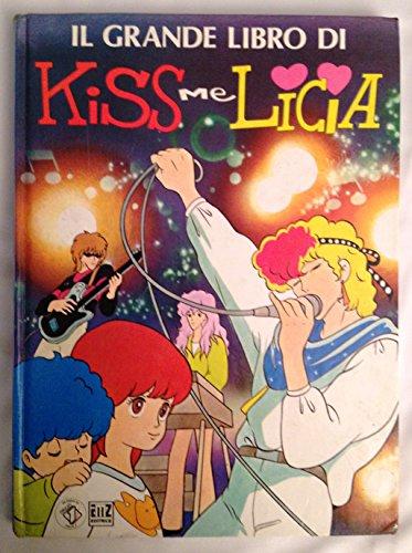 IL GRANDE LIBRO DI KISS ME LICIA (*)
