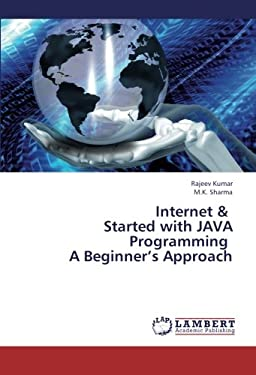Internet & Started with JAVA Programming A Beginner's Approach