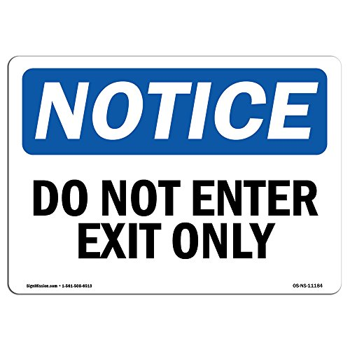 OSHA Notice Sign - Do Not Enter Exit Only | Vinyl Label Decal | Protect Your Business, Construction Site, Warehouse & Shop Area | Made in The USA