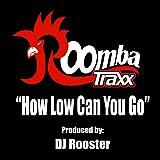 How Low Can You Go (Original Mix)