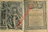 Flora overo cultura di fiori. Distinta in quattro libri e trasportata dalla lingua latina nell'italiana da Lodovico Aureli Perugino.