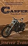 Casper - Dillin Trilogy: Book 2 (Angel's Rebellion MC: #4) (Angel's Rebellion MC)