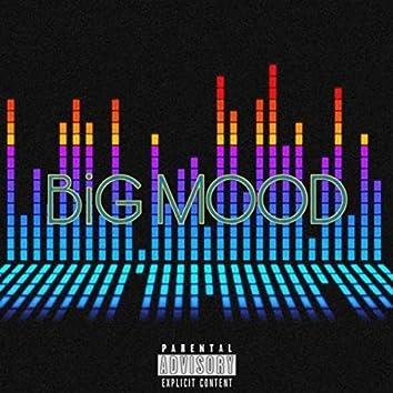 Big Mood