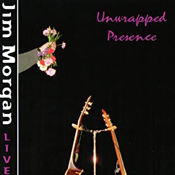 Unwrapped Presence