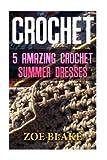 Crochet: 5 Amazing Crochet Summer Dresses