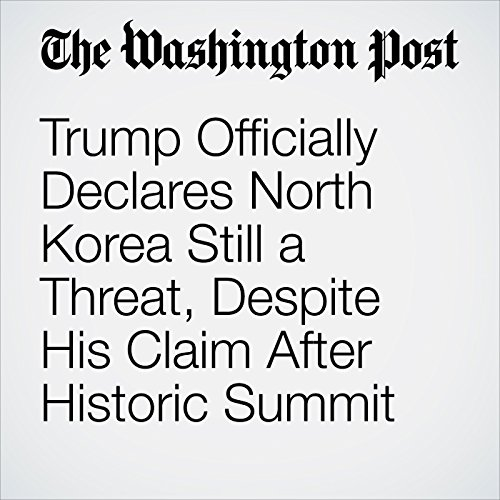 Trump Officially Declares North Korea Still a Threat, Despite His Claim After Historic Summit copertina