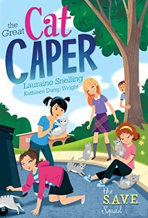 S.A.V.E. SQUAD SERIES BOOK 2: THE GREAT CAT CAPER by Snelling, Lauraine, Wright, Kathleen (2012) Paperback