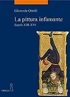 La Pittura Infamante: Secoli XIII-XVI 8867280201 Book Cover