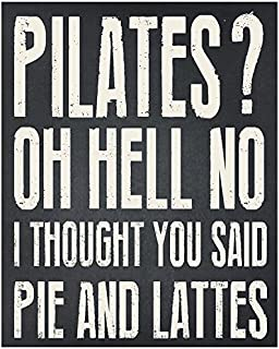 Meijiafei Pilates? OH Hell NO. I Thought You Said Pie and Lattes-Rustic Wooden Sign with Funny Saying
