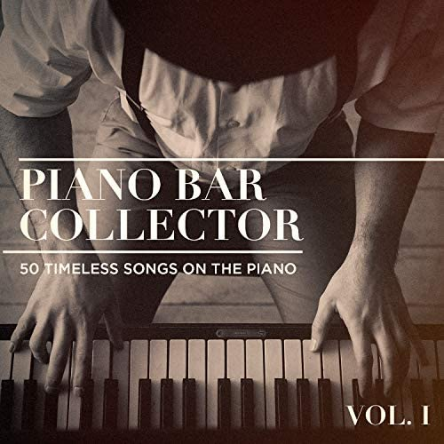 Compilation Titres cultes de la Chanson Française, Best Piano Bar Ultimate Collection & Piano bar