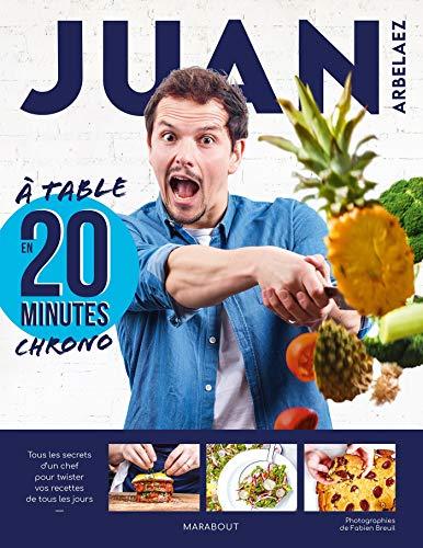 Juan Arbelaez - A table en 20 minutes chrono