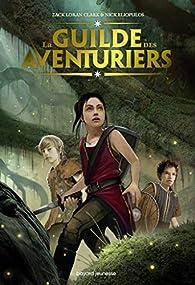 La guilde des aventuriers, tome 1 par Zach Loran Clark