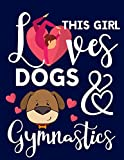 This Girl Loves Dogs & Gymnastics: Gymnastics & Dog Gifts For Girls & Teens: Cute College Ruled Lined Notebook