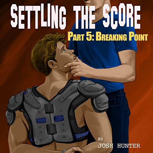 Couverture de Settling the Score - Part 5: Breaking Point