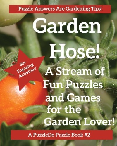 The Garden Hose: Puzzles, Games and Coloring Pages for the Gardener (PuzzleDo Books, Band 2)